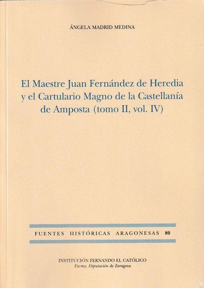 MAESTRE JUAN FERNÁNDEZ DE HEREDIA Y EL CARTULARIO MAGNO DE LA CASTELLANÍA DE AMP