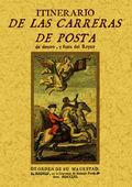 ITINERARIO DE LAS CARRETAS DE POSTA DE DENTRO Y FUERA DEL REYNO