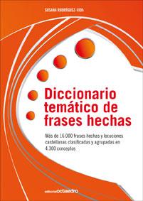 DICCIONARIO TEMÁTICO DE FRASES HECHAS