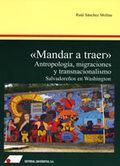 MANDAR A TRAER : ANTROPOLOGÍA, MIGRACIONES Y TRANSNACIONALISMO