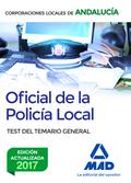 OFICIAL DE LA POLICÍA LOCAL DE ANDALUCÍA. TEST DEL TEMARIO GENERAL.