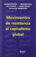 MOVIMIENTOS DE RESISTENCIA AL CAPITALISMO GLOBAL.