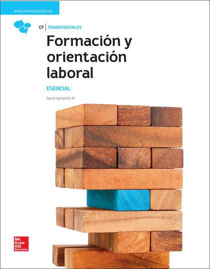 LA FORMACION Y ORIENTACION LABORAL. ESENCIAL. LIBRO ALUMNO..