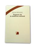 ÓRGANON DE LA MEDICINA RACIONAL.