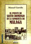 EL PUENTE DE SANTO DOMINGO EN LA CONQUISTA DE MÁLAGA