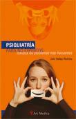 PSIQUIATRÍA PARA NO EXPERTOS: CONOZCA LOS PROBLEMAS MÁS FRECUENTES