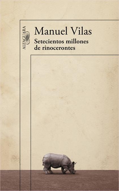 SETECIENTOS MILLONES DE RINOCERONTES.