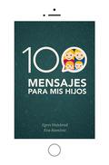 100 MENSAJES PARA MIS HIJOS (B) (COLOR).