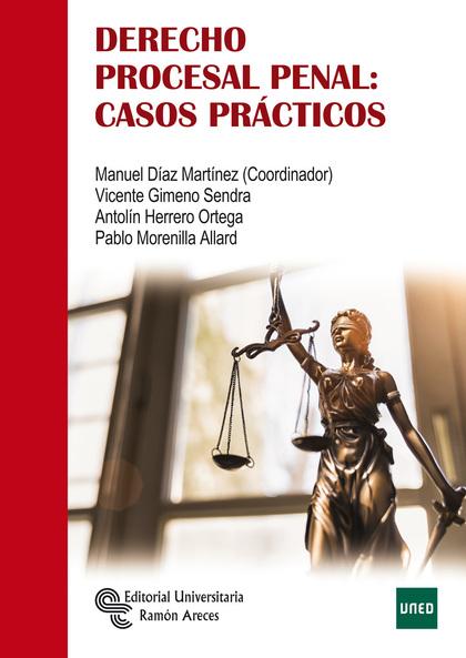 DERECHO PROCESAL PENAL: CASOS PRACTICOS