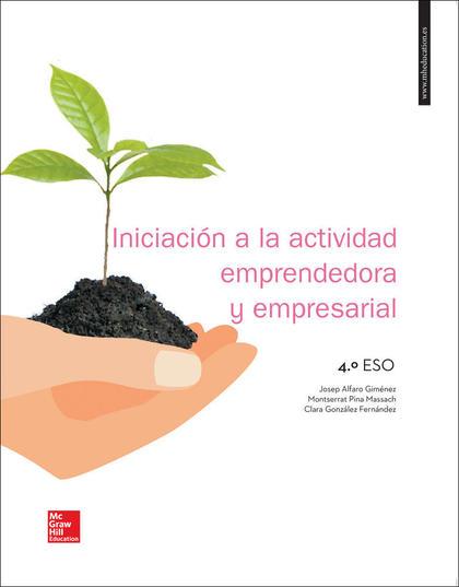 LA INICIACION A LA ACTIVIDAD EMPRESARIAL Y EMPRENDEDORA 4 ESO. LIBRO ALUMNO..