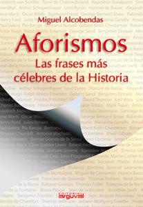 AFORISMOS : LAS FRASES MÁS CELEBRES DE LA HISTORIA