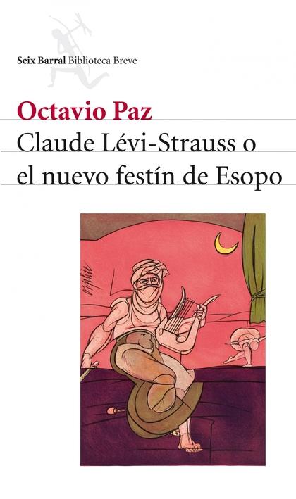 CLAUDE LÉVI-STRAUSS O EL NUEVO FESTÍN DE ESOPO.