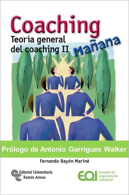 COACHING MAÑANA. TEORÍA GENERAL DEL COACHING II