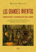 LOS GRANDES INVENTOS : FABRICACIÓN Y ELABORACIÓN DEL VIDRIO
