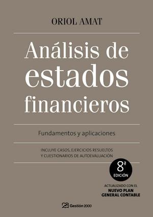 ANÁLISIS DE ESTADOS FINANCIEROS: FUNDAMENTOS Y APLICACIONES : INCLUYE CASOS, EJERCICIOS RESUELT