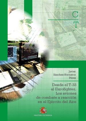 DESDE EL T-33 AL EUROFIGHTER. LOS AVIONES DE COMBATE A REACCIÓN EN EL EJÉRCITO D.