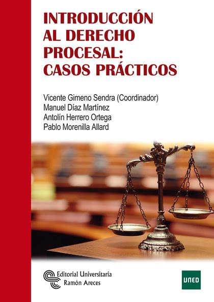 INTRODUCCIÓN AL DERECHO PROCESAL: CASOS PRÁCTICOS