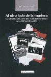 AL OTRO LADO DE LA FRONTERA : LAS CUATRO D?CADAS DEL TERRORISMO DE ETA EN LA PRE.