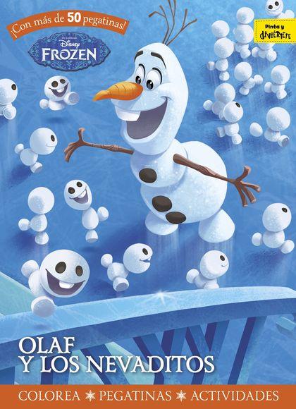 FROZEN. OLAF Y LOS NEVADITOS. COLOREA. PEGATINAS. ACTIVIDADES