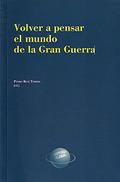 VOLVER A PENSAR EL MUNDO DE LA GRAN GUERRA.
