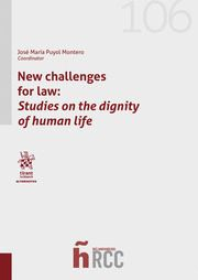 NEW CHALLENGES FOR LAW: STUDIES ON THE DIGNITY OF HUMAN LIFE.