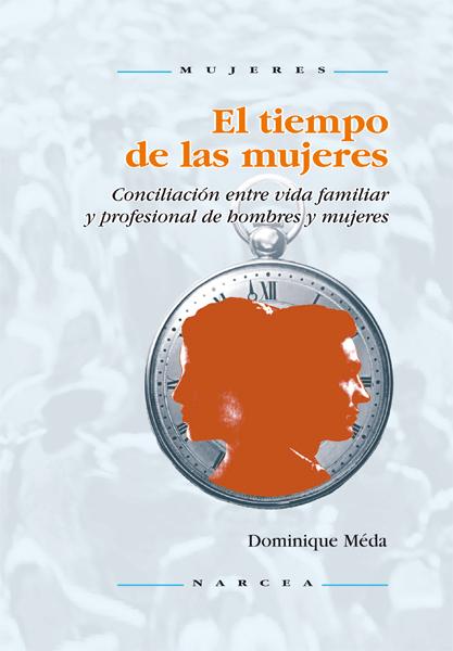 EL TIEMPO DE LAS MUJERES: CONCILIACIÓN ENTRE VIDA FAMILIAR Y PROFESION