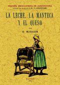 LA LECHE, LA MANTECA Y EL QUESO