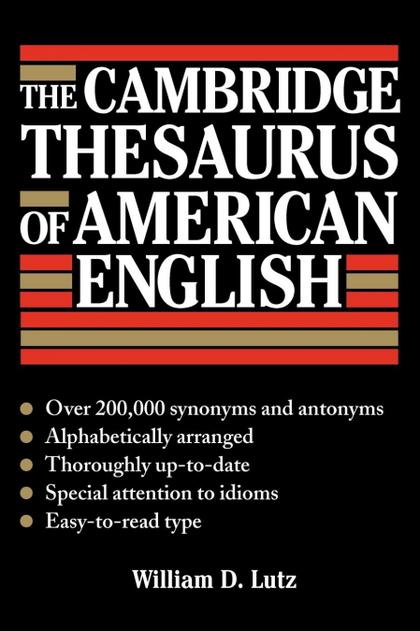THE CAMBRIDGE THESAURUS OF AMERICAN ENGLISH