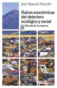 RAÍCES ECONÓMICAS DEL DETERIORIO ECOLÓGICO Y SOCIAL : MÁS ALLÁ DE LOS DOGMAS