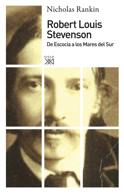 ROBERT LOUIS STEVENSON. DE ESCOCIA A LOS MARES DEL SUR