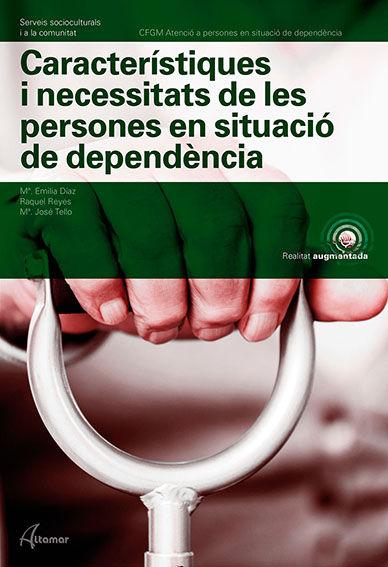 CARACTERÍSTIQES I NECESSITATS DE LES PERSONES EN SITUACIÓN DEPENDENCIA