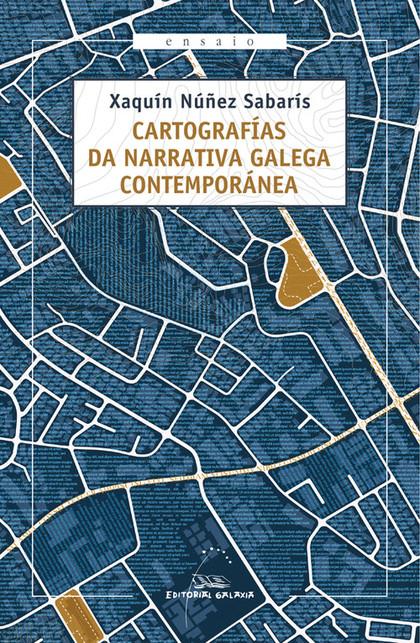 CARTOGRAFÍAS DA NARRATIVA GALEGA CONTEMPORÁNEA.