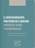 EL DERECHO MERCANTIL PRACTICADO EN EL MERCADO                                   APRENDIZAJE GUI