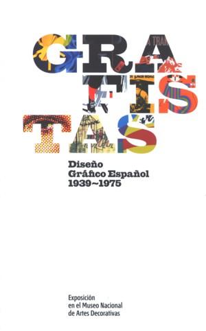 GRAFISTAS. DISEÑO GRÁFICO ESPAÑOL 1939-1975.