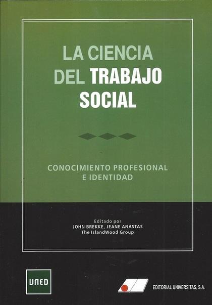 LA CIENCIA DEL TRABAJO SOCIAL. CONOCIMIENTO PROFESIONAL E IDENTIDAD