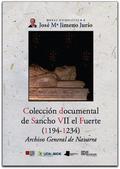 COLECCIÓN DOCUMENTAL DE SANCHO VII EL FUERTE (1194-1234). ARCHIVO GENERAL DE NAVARRA