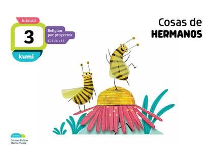 PROYECTO KUMI - 3 AÑOS : COSAS DE HERMANOS.