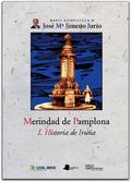 MERINDAD DE PAMPLONA. I. HISTORIA DE IRUÑA.