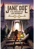 JANE DOE  Y EL ORIGEN DE LOS MUNDOS.