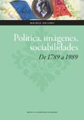 POLÍTICA, IMÁGENES, SOCIABILIDADES : DE 1789 A 1989