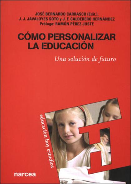 CÓMO PERSONALIZAR LA EDUCACIÓN: UNA SOLUCIÓN DE FUTURO
