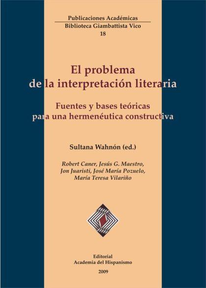 EL PROBLEMA DE LA INTERPRETACIÓN LITERARIA. FUENTES Y BASES TEÓRICAS PARA UNA HERMENÉUTICA CONS
