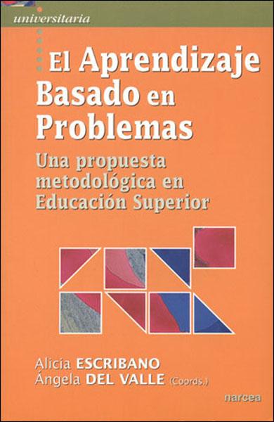 EL APRENDIZAJE BASADO EN PROBLEMAS: UNA PROPUESTA METODOLÓGICA EN EDUCACIÓN SUPERIOR
