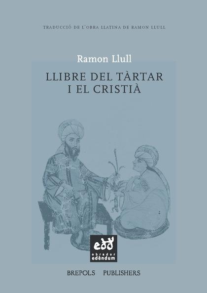 LLIBRE DEL TÀRTAR I EL CRISTIÀ O BÉ LLIBRE SOBRE EL SALM QUICUMQUE VULT