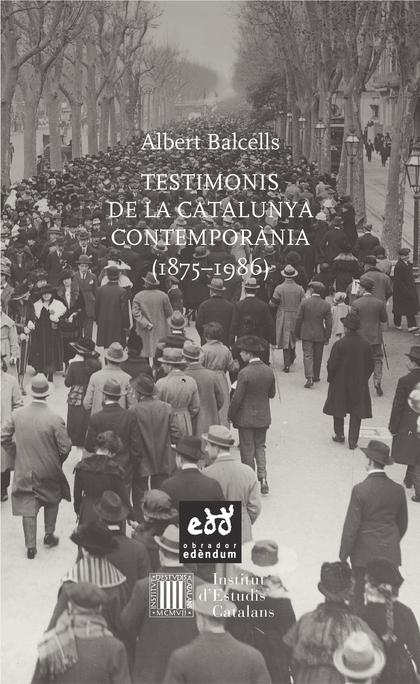 TESTIMONIS DE LA CATALUNYA CONTEMPORÀNIA (1875 - 1986)
