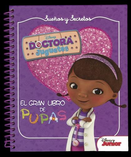 DOCTORA JUGUETES. SUEÑOS Y SECRETOS. EL GRAN LIBRO DE PUPAS.