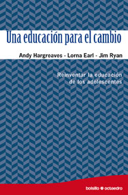 UNA EDUCACIÓN PARA EL CAMBIO : REINVENTAR LA EDUCACIÓN DE LOS ADOLESCENTES