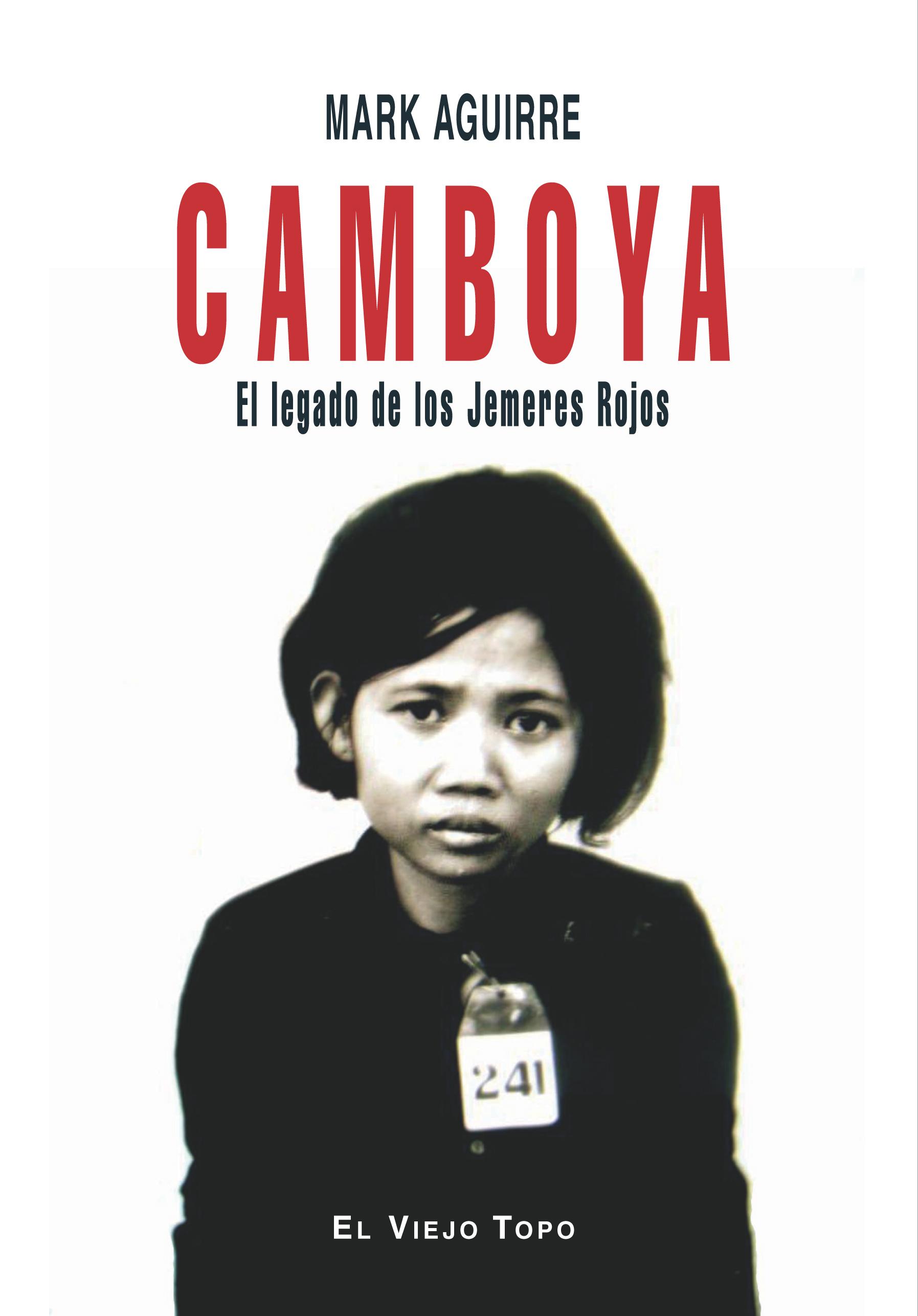 CAMBOYA EL LEGADO DE LOS JEMERES ROJOS  (A PARTIR DEL 07-04-2009). EL LEGADO DE LOS JEMERES ROJ