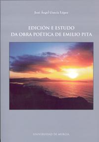 EDICION E ESTUDO DA OBRA POETICA DE EMILIO PITA