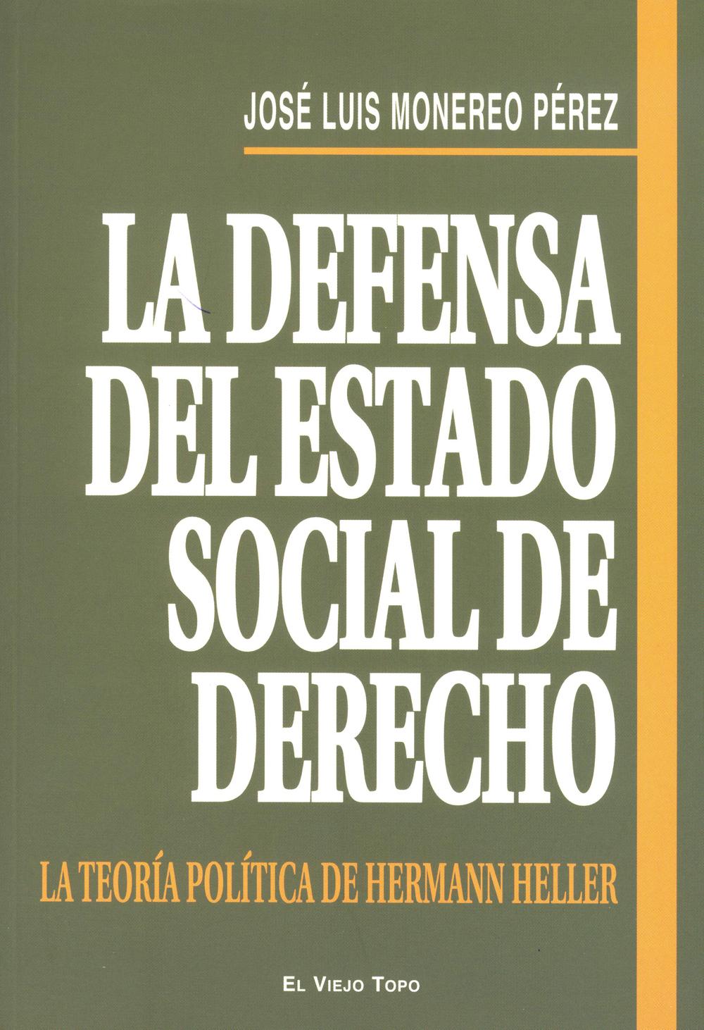 LA DEFENSA DEL ESTADO SOCIAL DE DERECHO : LA TEORÍA POLÍTICA DE HERMANN HELLER